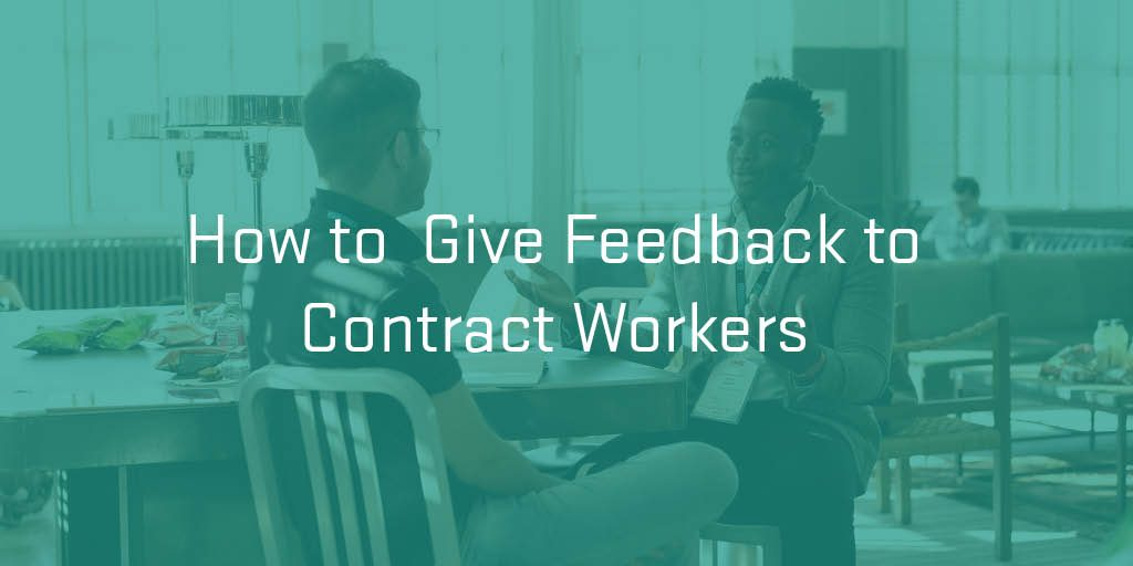 Giving Feedback to Contract Workers